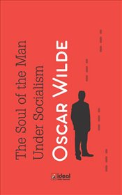 Soul of the Man Under Socialism - Wilde, Oscar