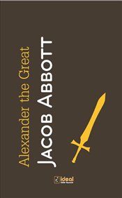 Alexander the Great - Abbott, Jacob