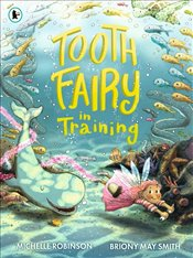 Tooth Fairy In Training - Robinson, Michelle