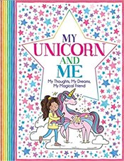 My Unicorn And Me : My Thoughts, My Dreams, My Magical Friend : - All About Me Diary & Journal Ser - Bailey, Ellen