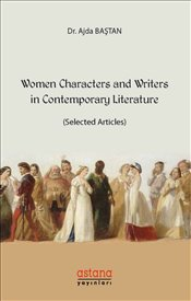 Women Characters and Writers in Contemporary Literature - Baştan, Ajda