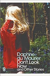 Dont Look Now and Other Stories - Du Maurier, Daphne