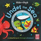 Hide and Peek : Under the Sea : Board Book -