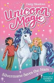 Silvermane Saves the Stars : Unicorn Magic - Meadows, Daisy