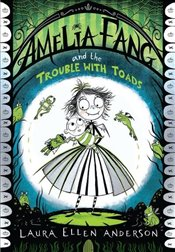 Amelia Fang and the Trouble With Toads - Anderson, Laura Ellen