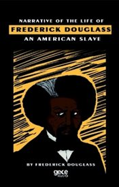 Narrative of the Life of Frederick Douglass an American Slave - Douglass, Frederick
