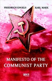 Manifesto of the Communist Party - Engels, Friedrich