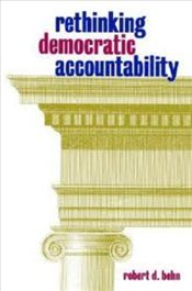 Rethinking Democratic Accountability - BEHN, ROBERT D.