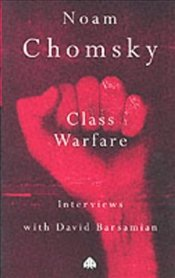 Class Warfare : Interviews with D. Barsamian - Chomsky, Noam