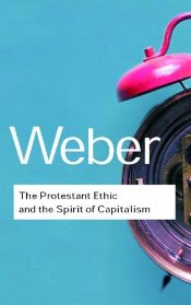 Protestant Ethic and the Spirit of Capitalism 2e - Weber, Max