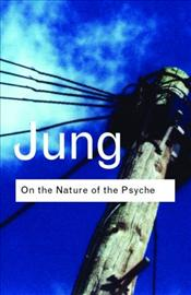 On the Nature of the Psyche 2e - Jung, Carl Gustav
