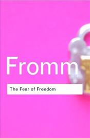 Fear of Freedom 2e - Fromm, Erich