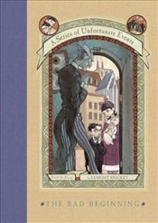 Series of Unfortunate Events 01 : Bad Beginning - Snicket, Lemony