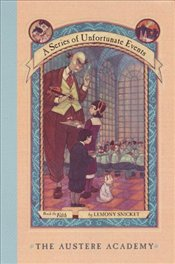 Series of Unfortunate Events 05 : Austere Academy - Snicket, Lemony