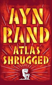 Atlas Shrugged - Rand, Ayn