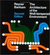 ARCHITECTURE OF WELL-TEMPERED ENVIRONMENT - BANHAM, REYNER