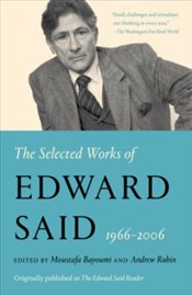 Selected Works Of Edward Said, 1966 - 2006 - Said, Edward W.