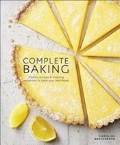 Complete Baking : Classic Recipes and Inspiring Variations to Hone Your Technique - Bretherton, Caroline