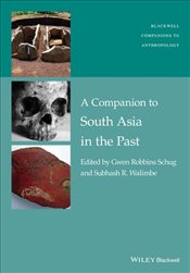 Companion to South Asia in the Past - Gwen Robbins, Schug,