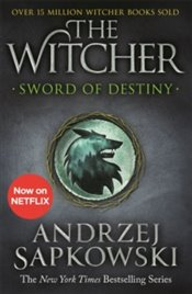 Sword Of Destiny : Tales Of The Witcher - Sapkowski, Andrzej