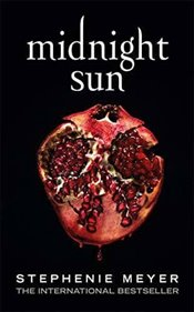Midnight Sun - Meyer, Stephenie