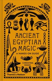 Ancient Egyptian Magic - Riggs, Christina