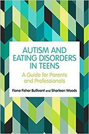 Autism & Eating Disorders In Teens - Bullivant, Fiona Fisher