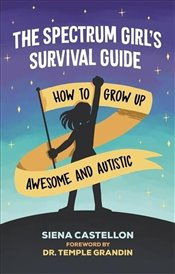 Spectrum Girls Survival Guide How To Grow Up Awesome And Autistic - Castellon, Siena