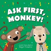 Ask First Monkey - Bell, Clare Juliet
