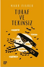 Tuhaf ve Tekinsiz - Fisher, Mark
