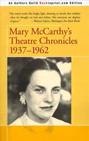 Mary Mccarthys Theatre Chronicles : 1937-1962 - McCarthy, Mary
