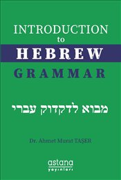 Introduction to Hebrew Grammar - Taşer, Ahmet Murat