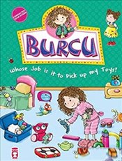 Burcu : Whose Job is it to Pick up My Toys? - Şirin, Nurşen