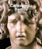 Caravaggio and Bernini : Early Baroque in Rome - Kolektif