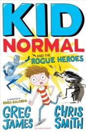 Kid Normal and the Rogue Heroes : Kid Normal 2 - James, Greg