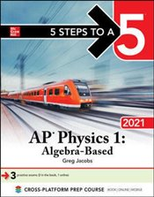 5 Steps To A 5 : AP Physics 1 Algebra-Based 2021 - Jacobs, Greg