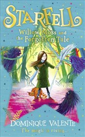 Starfell : Willow Moss and the Forgotten Tale - Valente, Dominique