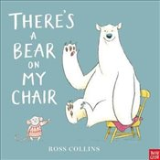 Theres a Bear on My Chair - Collins, Ross