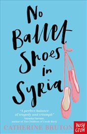 No Ballet Shoes in Syria - Bruton, Catherine