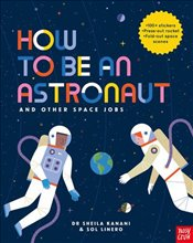 How to be an Astronaut and Other Space Jobs - Kanani, Sheila
