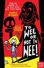 Wee or Not to Wee - Butchart, Pamela