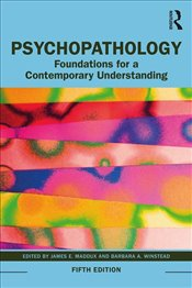 Psychopathology 5E : Foundations for a Contemporary Understanding - Maddux, James E.