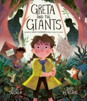 Greta And The Giants : Inspired By Greta Thunbergs Stand To Save The World - Tucker, Zoe