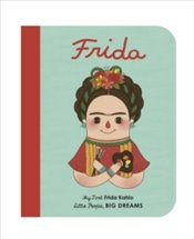 Frida Kahlo : Little People, Big Dreams - Vegara, Isabel Sanchez