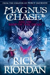 Magnus Chase And The Ship Of The Dead : Book 3 - Riordan, Rick