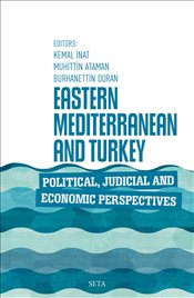 Eastern Mediterranean and Turkey Political-Judicial and Economic Perspectives - İnat, Kemal