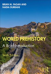 World Prehistory 10e : A Brief Introduction - Fagan, Brian M.