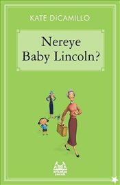Nereye Baby Lincoln - Dicamillo, Kate