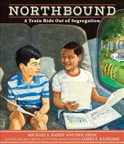 Northbound : A Train Ride Out of Segregation - Bandy, Michael S.