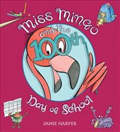 Miss Mingo and the 100Th Day of School - Harper, Jamie